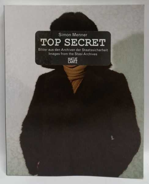 Top Secret: Image from the Stasi Archives, Simon Menner
