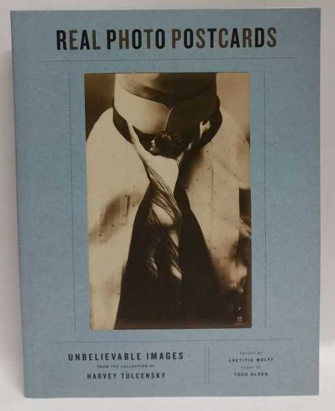 LAETITIA WOLFF - Real Photo Postcards: Unbelievable Images from the collection of Harvey Tulcensky