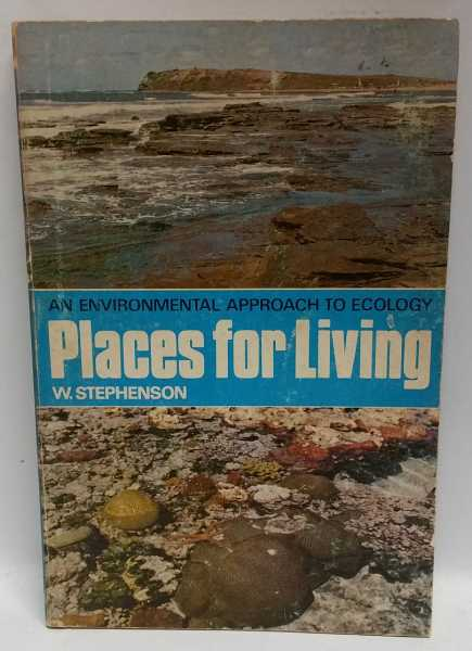Places for Living: An Environmental Approach to Ecology, W. Stephenson