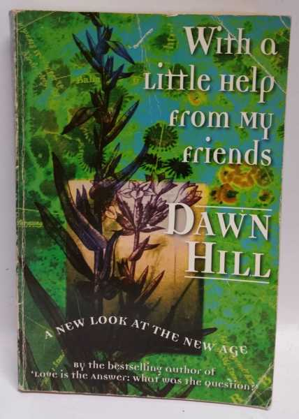 With a Little Help from My Friends, Dawn Hill