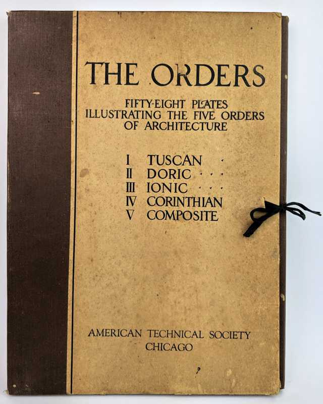The Orders: Fifty-Eight Plates Illustrating The Five Orders Of Architecture, American Technical Society
