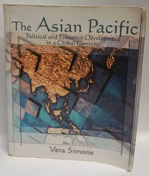 The Asian Pacific: Political and Economic Development in a Global Context, Vera Simone