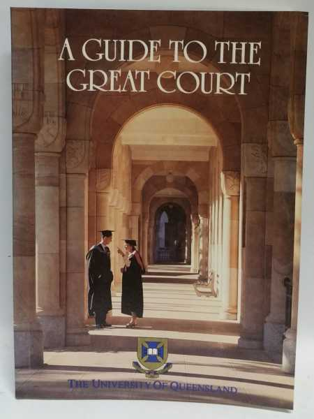 A Guide To The Great Court, Brian D. Pascoe