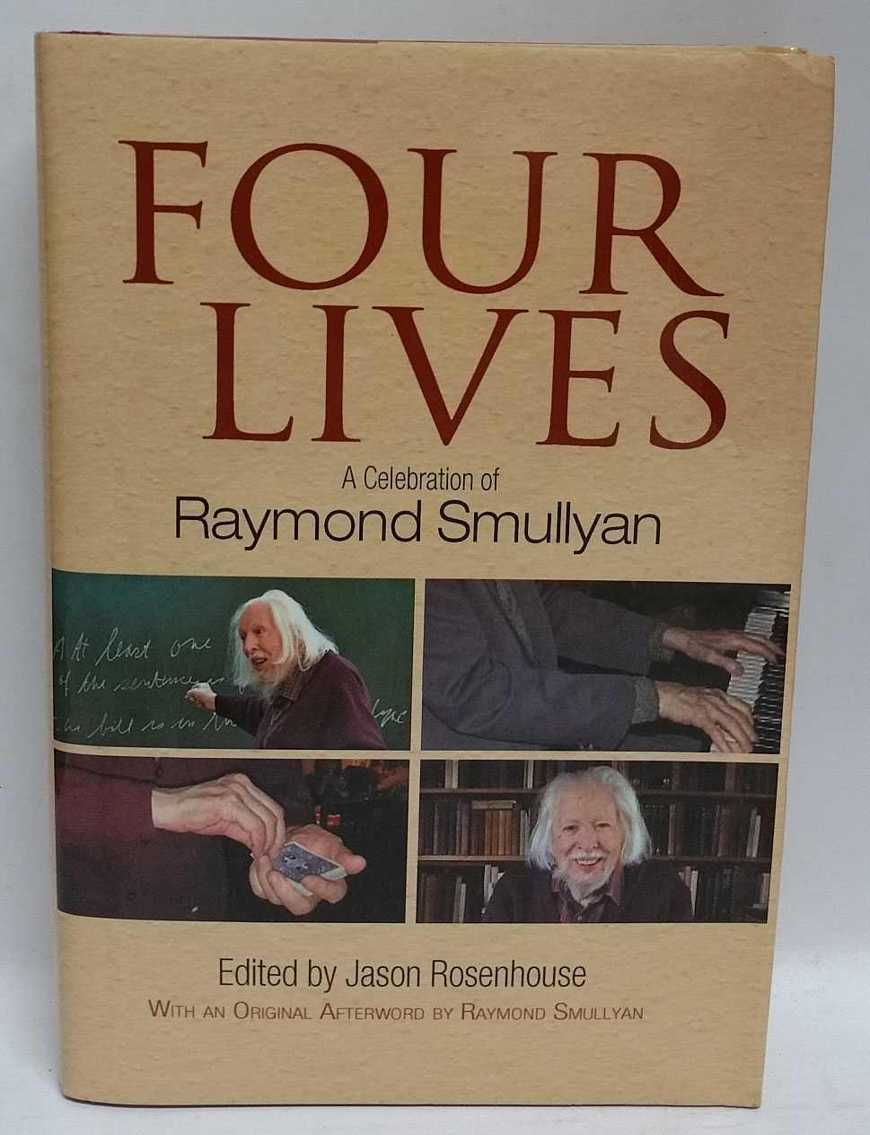 Four Lives: A Celebration of Raymond Smullyan, Jason Rosenhouse