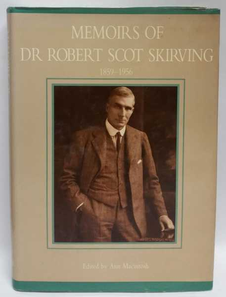 Memoirs of Dr Robert Scot Skirving 1859-1956, Ann Macintosh