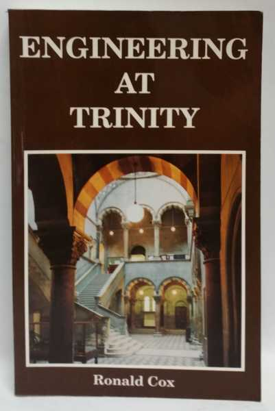 Engineering At Trinity: incorporating A Record of The School of Engineering, Ronald Cox