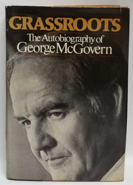 Grassroots: The Autobiography of George McGovern, George McGovern