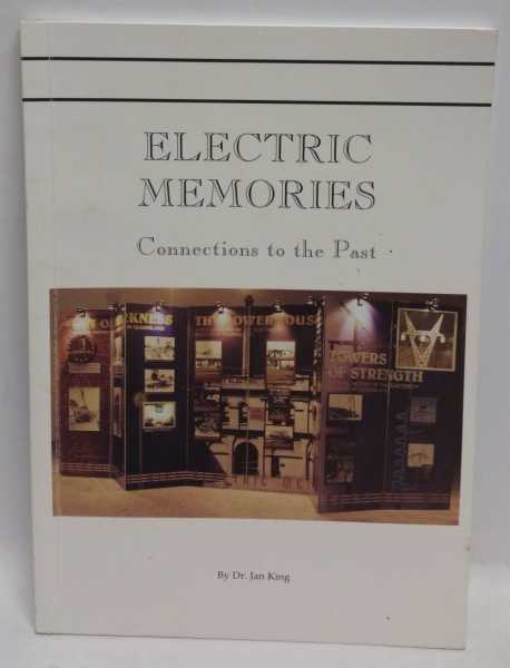 Electric Memories: Connections to the Past, Dr. Jan King