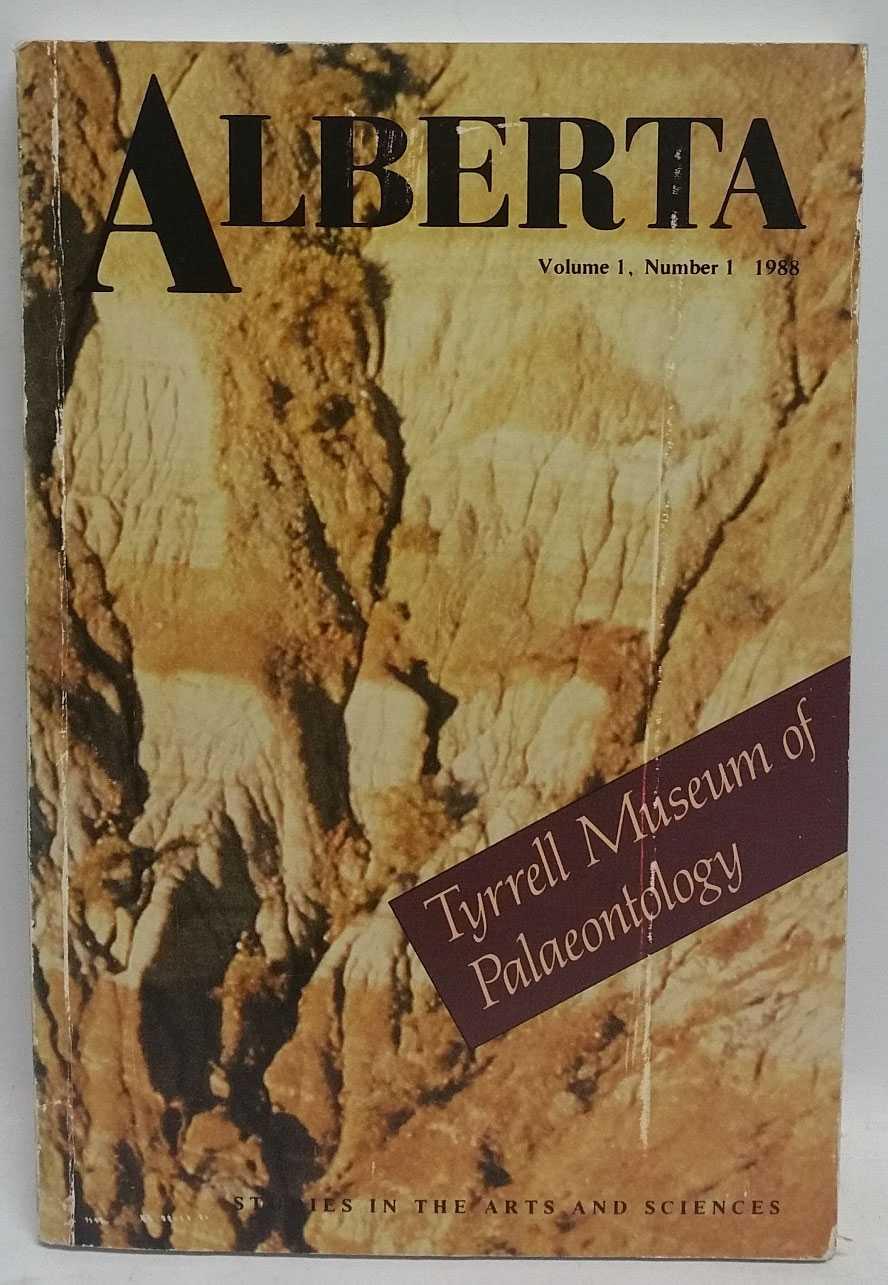 Alberta Volume 1, Number 1: Tyrrell Museum of Palaeontology, John Foster; Dick Harrison