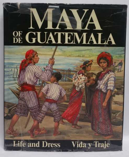 Maya of Guatemala: Life and Dress, Carmen L. Pettersen