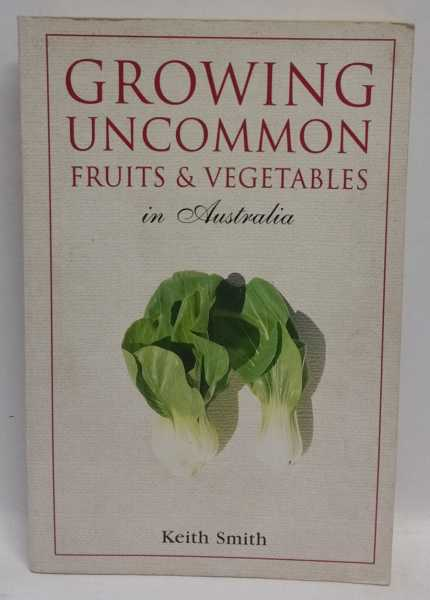 Growing Uncommon Fruits & Vegetables in Australia, Keith Smith