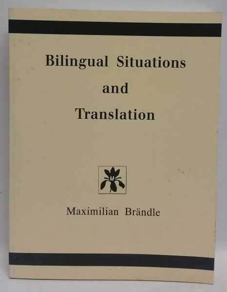 Bilingual Situations and Translation, Maximilian Brandle