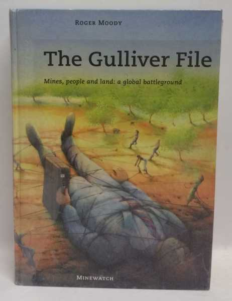 The Gulliver File: Mines, people and land: a global battleground, Roger Moody