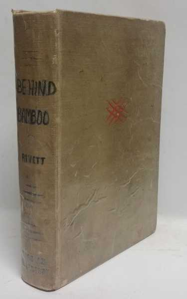 Behind Bamboo: An Inside Story of the Japanese Prison Camps, Rohan D. Rivett