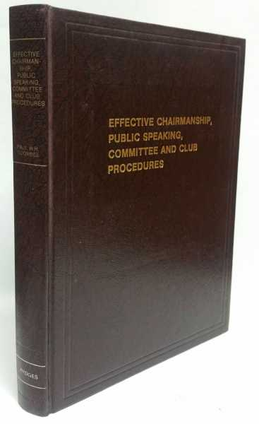 Effective Chairmanship, Public Speaking, Committee and Club Procedures, Paul W.H. Coombes
