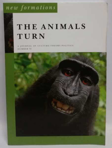 New Formations: The Animals Turn: A Journal of Culture/Theory/Politics Number 76, Jeremy Gilbert