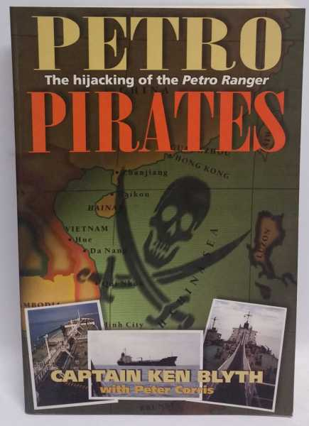 Petro Pirates: The hijacking of the Petro Ranger, Ken Blyth; Peter Corris