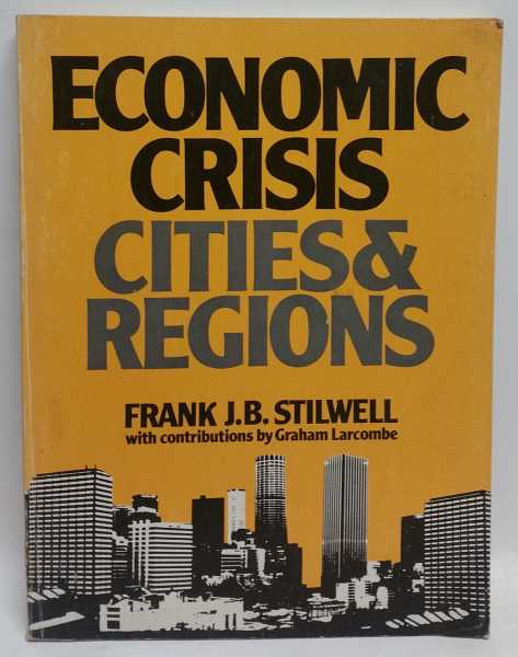 Economic Crisis, Cities & Regions: an analysis of current urban and regional problems in Australia, Frank J.B. Stilwell