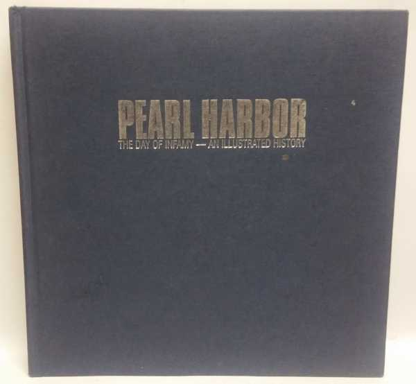 Pearl Harbor: The Day of Infamy - An Illustrated History, Dan van der Vat