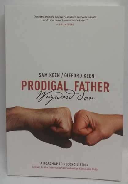 Prodigal Father Wayward Son: A Roadmap to Reconciliation, Sam Keen; Gifford Keen