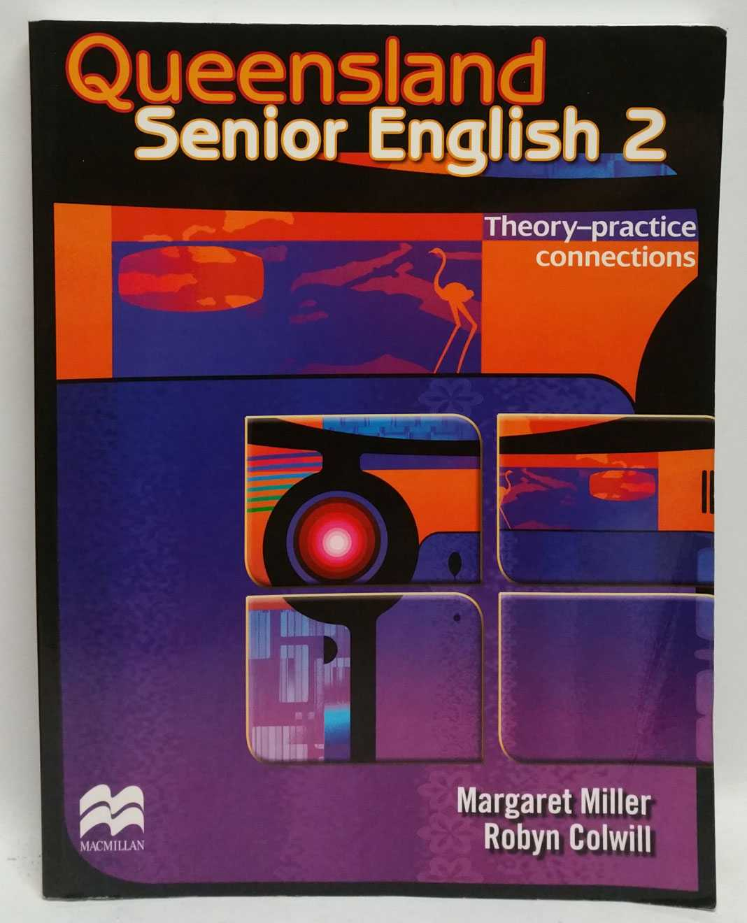 Queensland Senior English 2: Theory-Practice Connections, Margaret Miller; Robyn Colwil