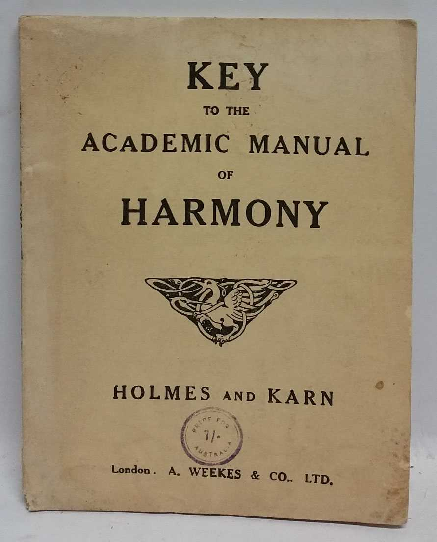 Key to Questions and Exercises contained in the Academic Manual of Harmony, G. Augustus Holmes; Frederick J. Karn