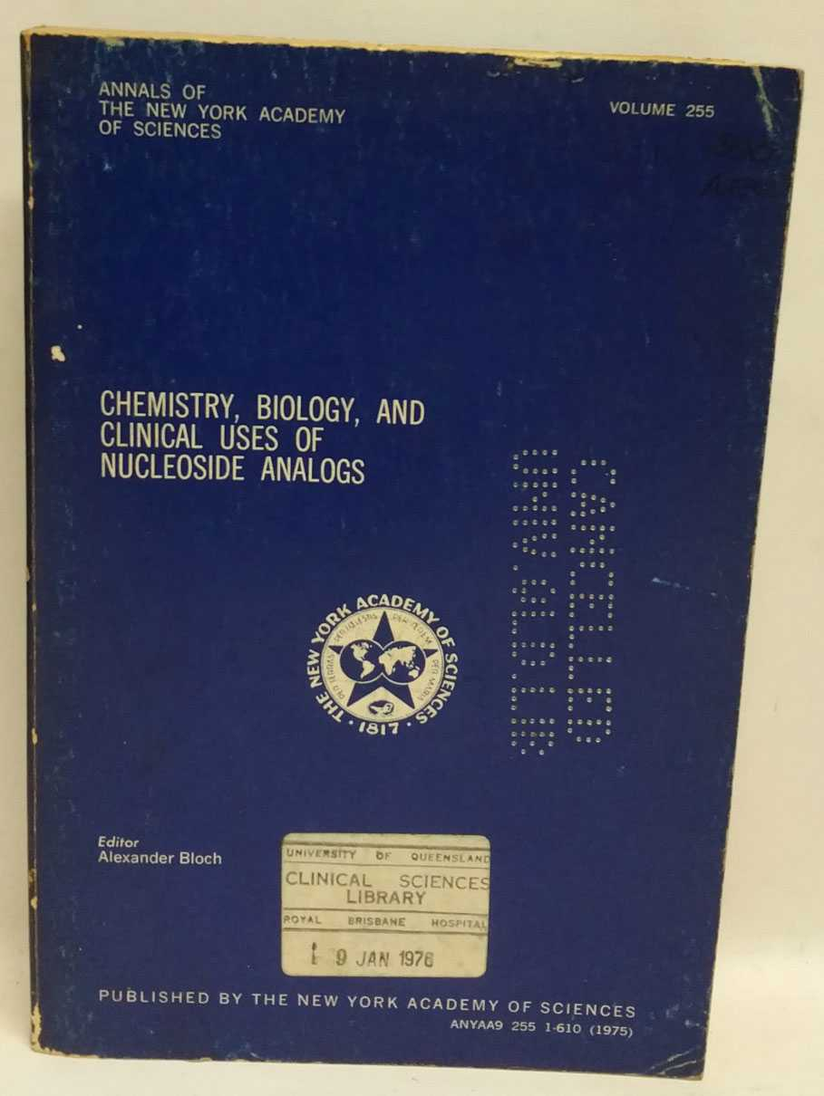 Chemistry, Biology, and Clinical Uses of Nucleoside Analogs, Alexander Bloch