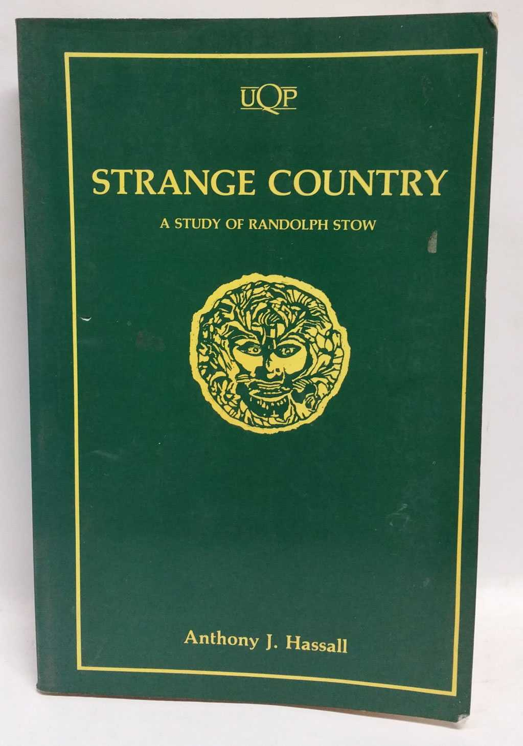 Strange Country: A Study of Randolph Stow, Anthony J. Hassall