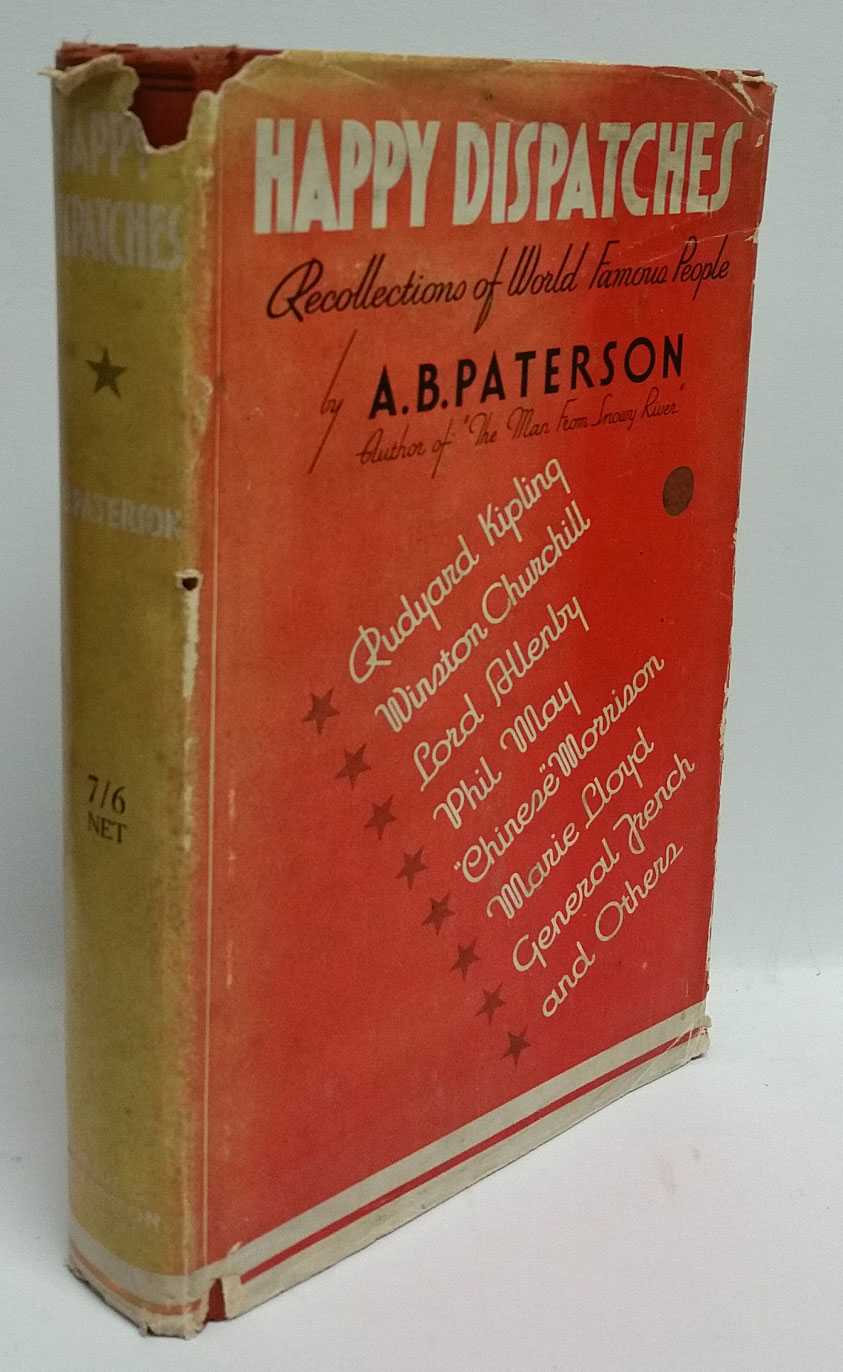 Happy Dispatches: Recollections of World Famous People, A. B. Paterson