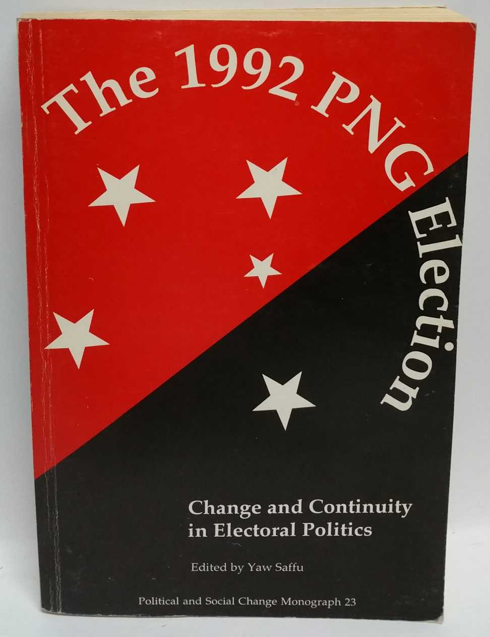 The 1992 PNG Election: Change and Continuity in Electoral Politics, Yaw Saffu