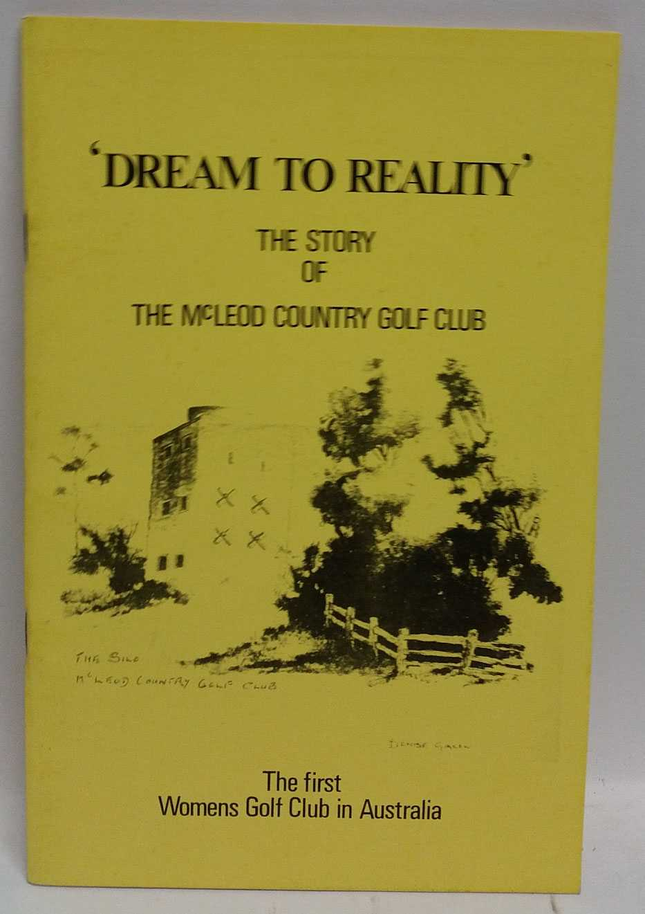 'Dream To Reality' The Story of The McLeod Country Golf Club: The first Womens Golf Club in Australia, Ethel Gee
