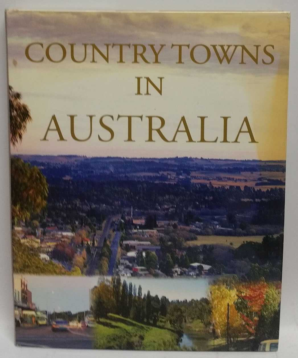 Country Towns In Australia, Faye Smith; Rupert A. Sinniah