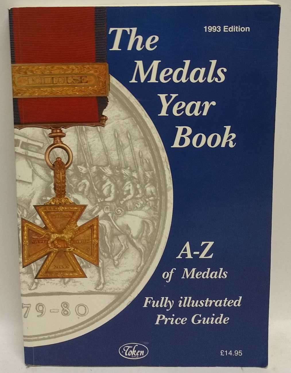 The Medals Year Book 1993: A-Z of Medals Fully illustrated Price Guide, Chris Buckland