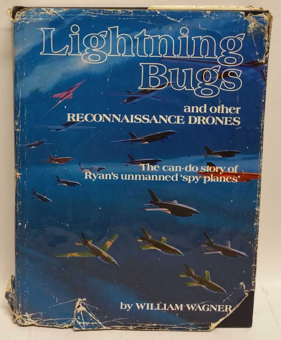 Lightning Bugs and other Reconnaissance Drones: The can-do story of Ryan's unmanned 'spy planes', William Wagner