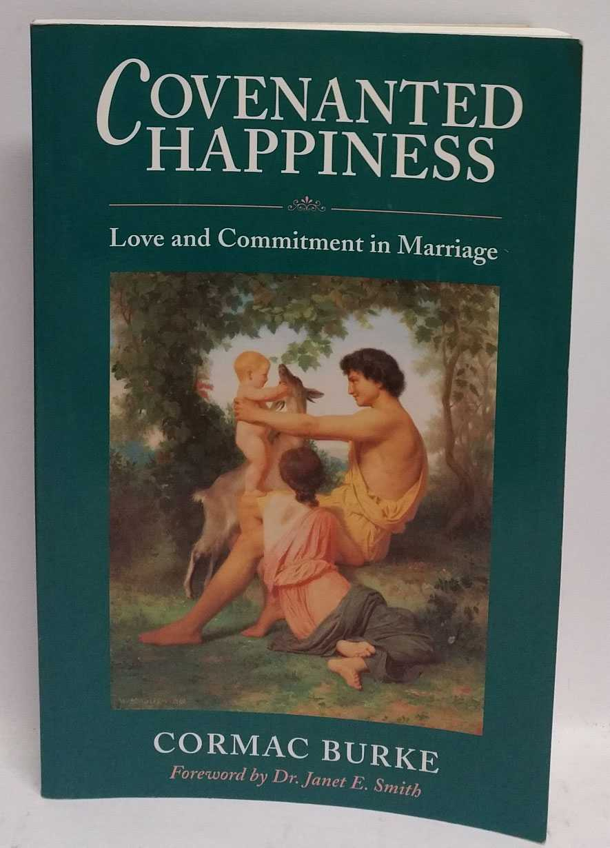 Covenanted Happiness: Love and Commitment in Marriage, Cormac Burke