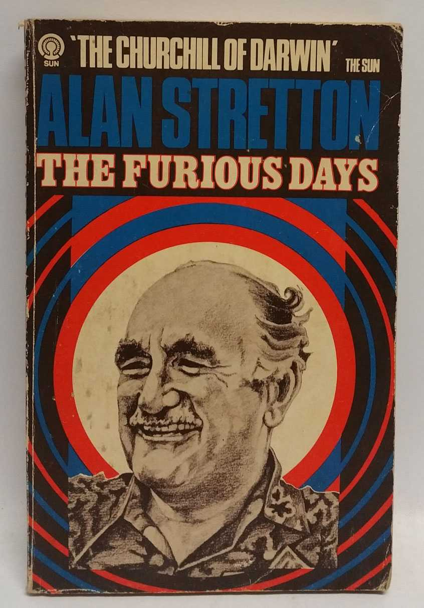 The Furious Days: The Relief of Darwin, Alan Stretton