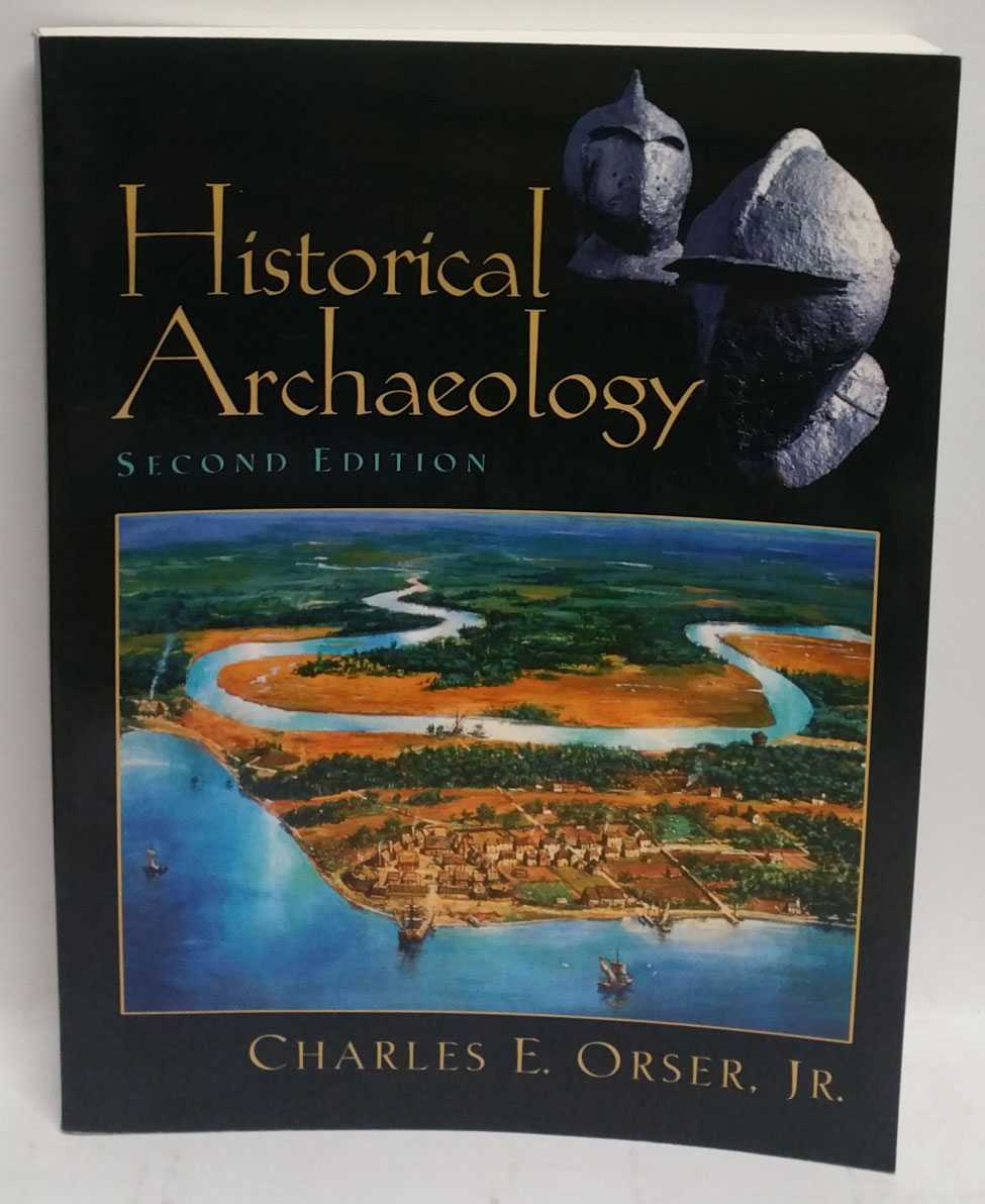 Historical Archaeology, Charles E. Orser