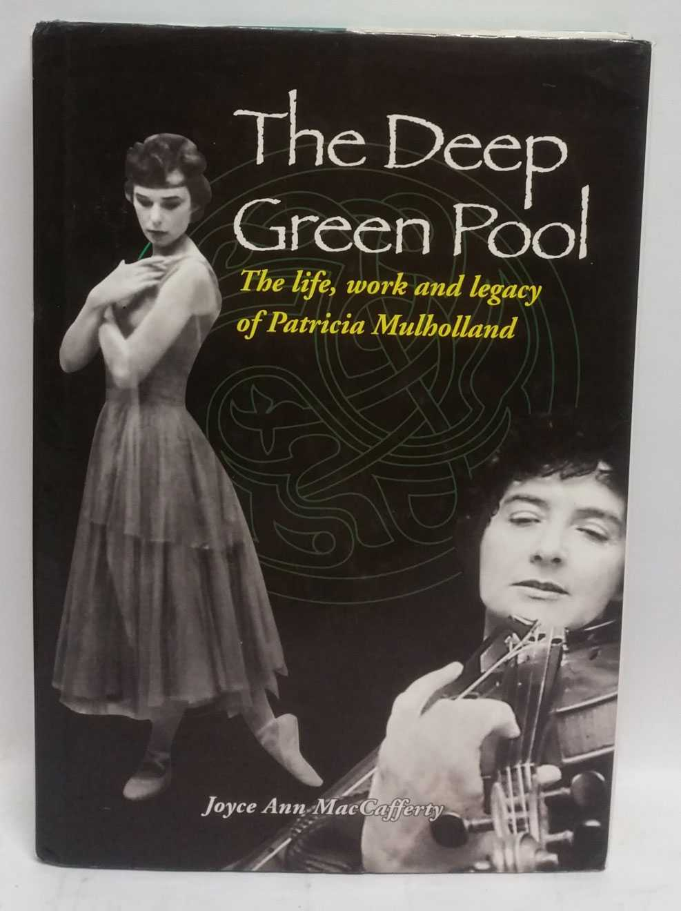 The Deep Green Pool: The life, work and legacy of Patricia Mulholland, Joyce Ann MacCafferty