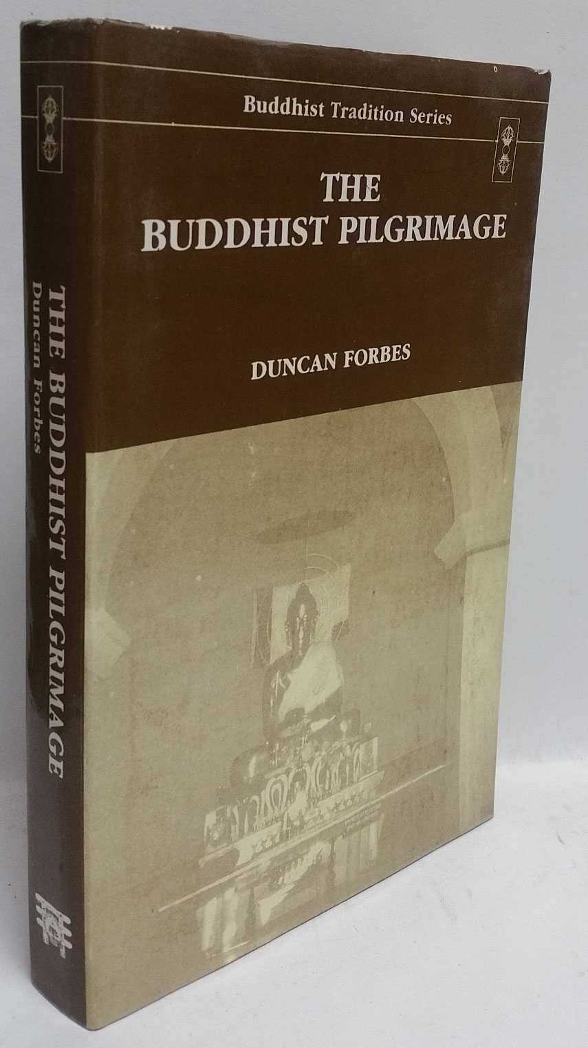 The Buddhist Pilgrimage, Duncan Forbes