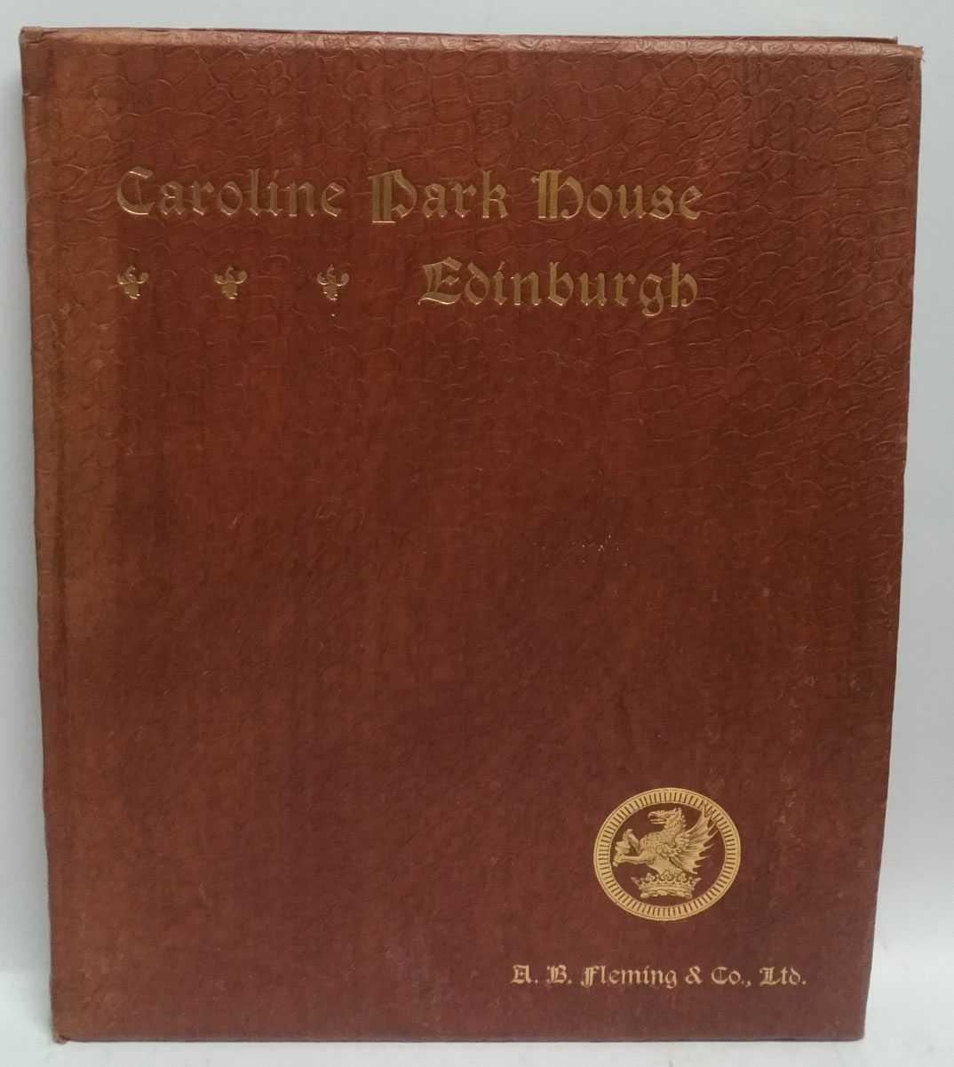 Caroline Park House and Roystoun Castle: A Descriptive and Historical Account, David Fraser Harris
