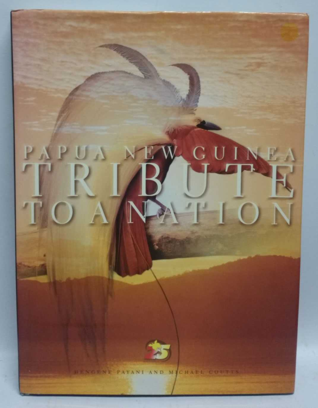 Papua New Guinea: Tribute To A Nation, Hengene Payani; Michael Coutts