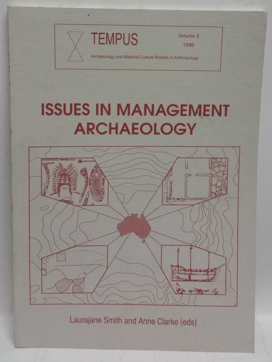 TEMPUS (Volume 5) Issues In Management Archaeology, Laurajane Smith; Anne Clarke