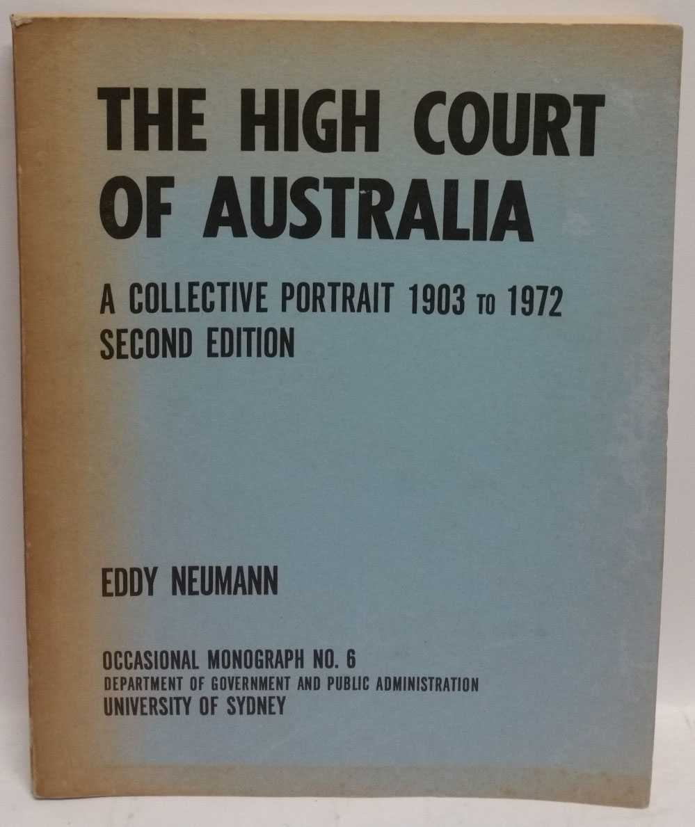 The High Court Of Australia: A Collective Portrait, 1903 to 1972, Eddy Neumann