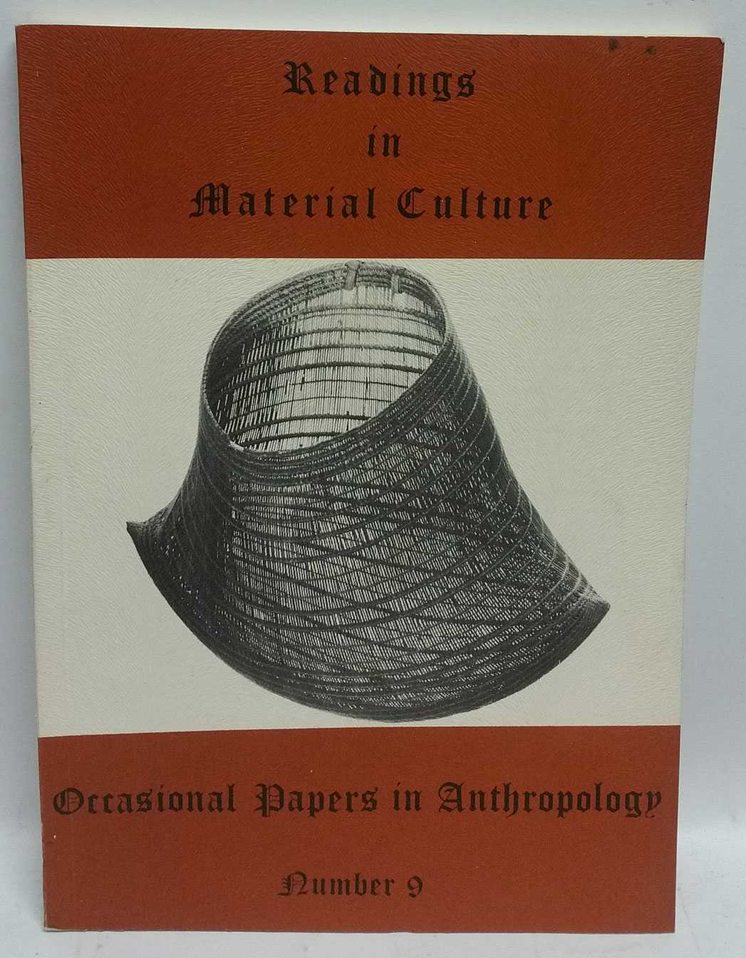 Readings in Material Culture (Occasional Papers in Anthropology Number 9), Johan Kamminga