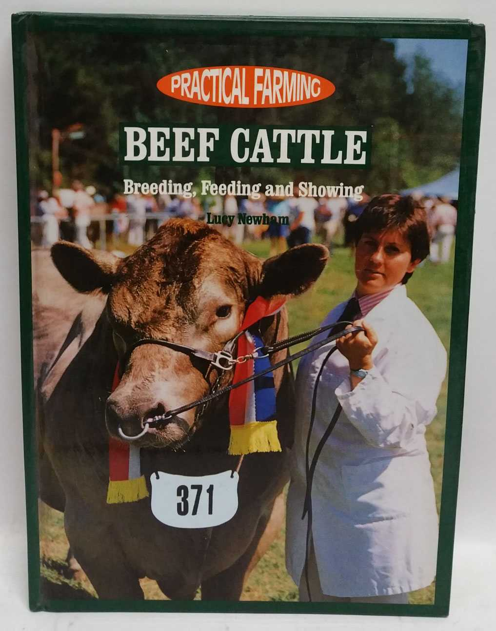 Beef Cattle: Breeding, Feeding and Showing, Lucy Newham