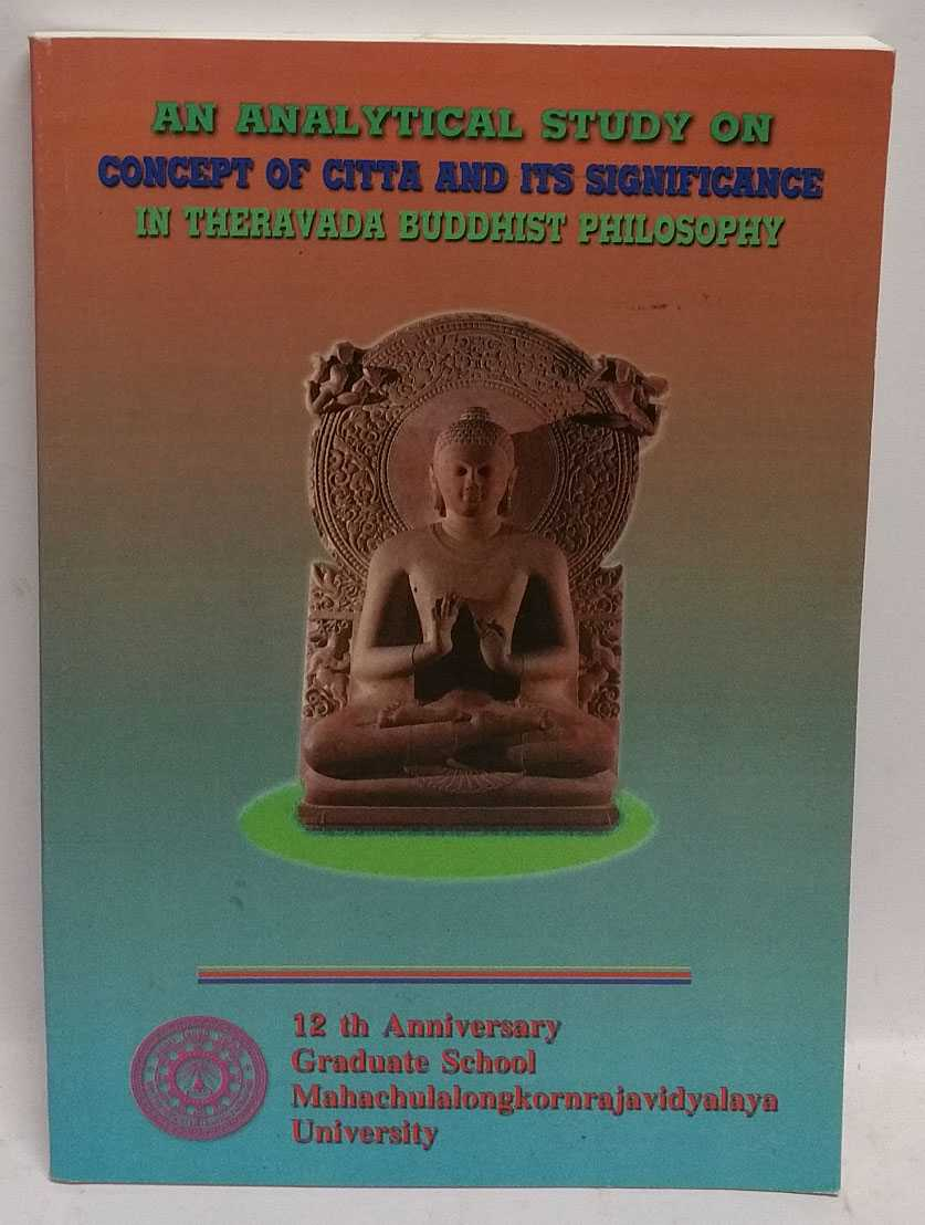 An Analytical Study On Concept Of Citta And Its Significance In Theravada Buddhist Philosophy, Phra Assajita Dhammajito (Awale)