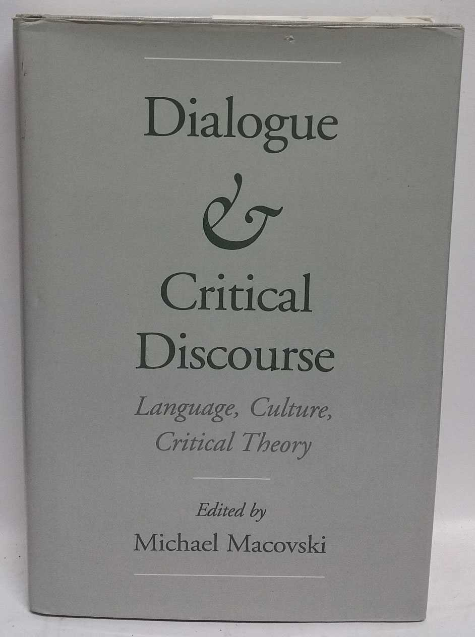 Dialogue & Critical Discourse: Language, Culture, Critical Theory, Michael Macovski