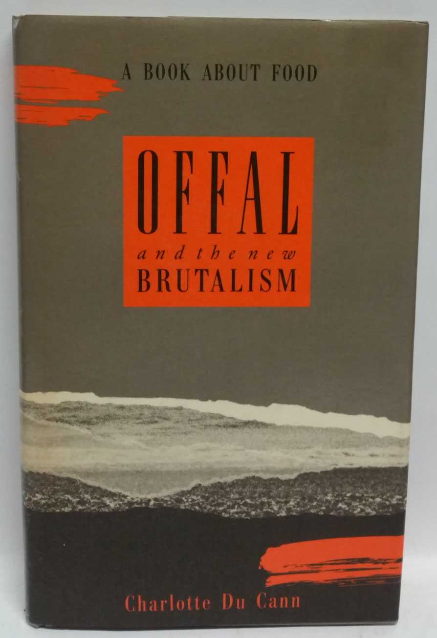 Offal and the new Brutalism: A book about food, Charlotte Du Cann