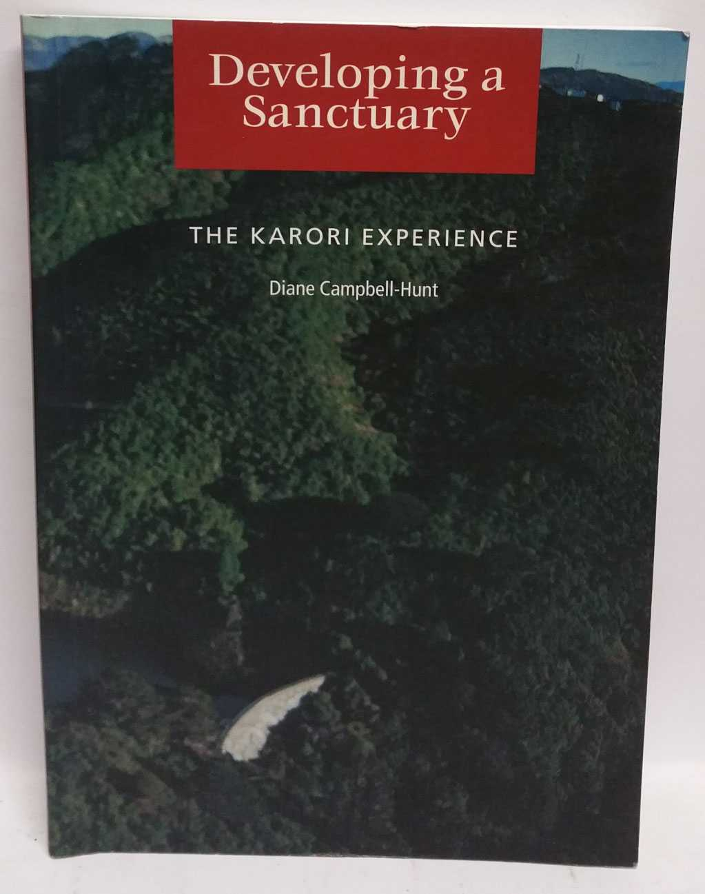 Developing a Sanctuary: The Karori Experience, Diane Campbell-Hunt