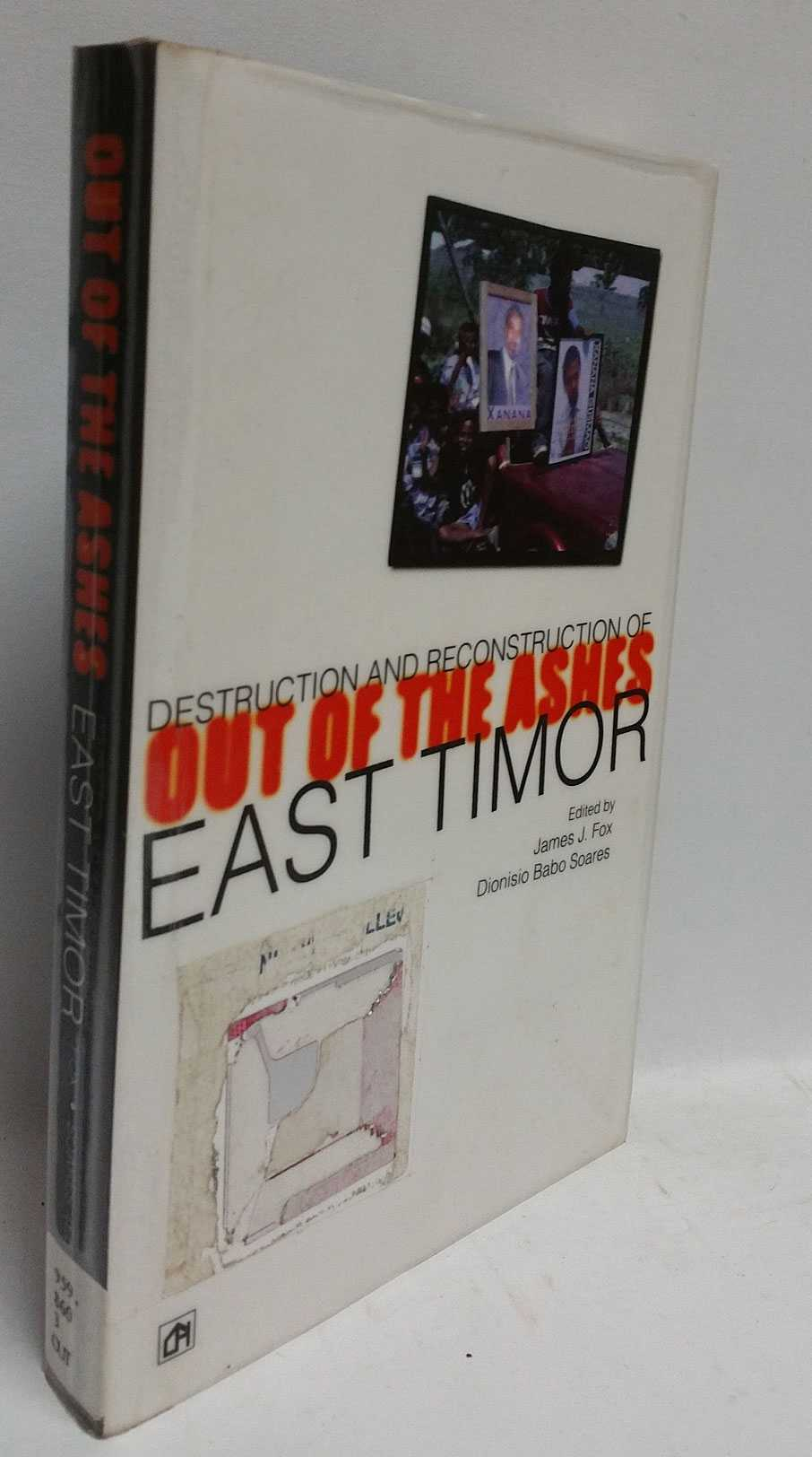 Out of the Ashes: Destruction and Reconstruction of East Timor, James J. Fox; Bionisio Babo Soares